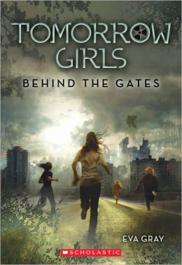 Behind the Gates (Tomorrow Girls Series #1)