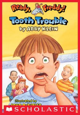 Tooth Trouble (Ready, Freddy! Series #1)