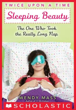 Sleeping Beauty: The One Who Took the Really Long Nap (Twice Upon a Time Series #2)