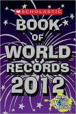 Book Cover Image. Title: Scholastic Book of World Records 2012, Author: Jenifer Corr Morse
