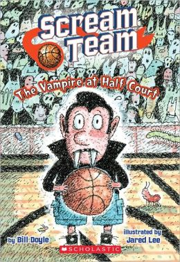 The Vampire at Half Court (Scream Team Series #2)