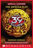 Book Cover Image. Title: The 39 Clues:  Cahills vs. Vespers Book 1: The Medusa Plot, Author: Gordon Korman