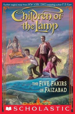The Five Fakirs of Faizabad (Children of the Lamp Series #6)
