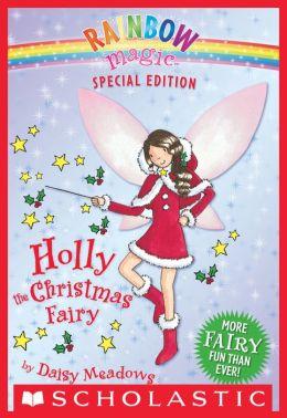 Holly the Christmas Fairy (Rainbow Magic: Special Edition Series)