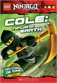 Cole: Ninja of Earth (Lego Ninjago Chapter Book Series #3)