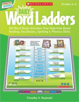 Interactive Whiteboard Activities: Daily Word Ladders (Gr. 4-6): 100 Word Study Activities That Help Kids Boost Reading, Vocabulary, Spelling & Phonics Skills