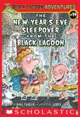 Book Cover Image. Title: The New Year's Eve Sleepover from the Black Lagoon (Black Lagoon Adventures Series #14), Author: Mike Thaler