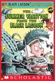 Book Cover Image. Title: The Summer Vacation from the Black Lagoon (Black Lagoon Adventures Series #17), Author: Mike Thaler