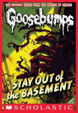 classic goosebumps 22 stay out of the basement by r l