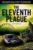 Book Cover Image. Title: The Eleventh Plague, Author: Jeff Hirsch