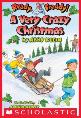 A Very Crazy Christmas (Ready, Freddy! Series #23)