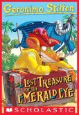 Book Cover Image. Title: Lost Treasure of the Emerald Eye (Geronimo Stilton Series #1), Author: Geronimo Stilton