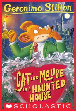 Cat and Mouse in a Haunted House (Geronimo Stilton Series #3)