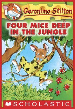 Four Mice Deep in the Jungle (Geronimo Stilton Series #5)