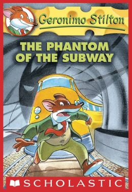 The Phantom of the Subway (Geronimo Stilton Series #13)