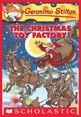 The Christmas Toy Factory (Geronimo Stilton Series #27)