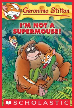 I'm Not a Supermouse! (Geronimo Stilton Series #43)