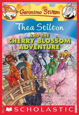 Thea Stilton and the Cherry Blossom Adventure (Geronimo Stilton: Thea Series #6)