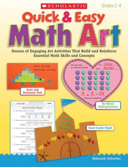 Quick & Easy Math Art: Dozens of Engaging Art Activities That Build and Reinforce Essential Math Skills and Concepts (PagePerfect NOOK Book)