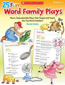 25 Fun Word Family Plays: Short Reproducible Plays That Target and Teach the Top Word Families (PagePerfect NOOK Book)