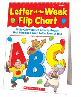 Letter of the Week Flip Chart: Write-On/Wipe-Off Activity Pages That Introduce Each Letter From A to Z (PagePerfect NOOK Book)