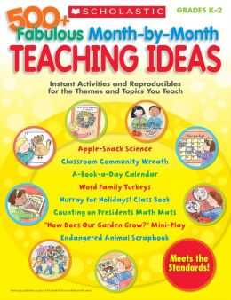 500+ Fabulous Month-by-Month Teaching Ideas: Instant Activities and Reproducibles for the Themes and Topics You Teach (PagePerfect NOOK Book)