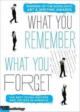The What We Remember, What We Forget: The Best Young Writers and Artists in America