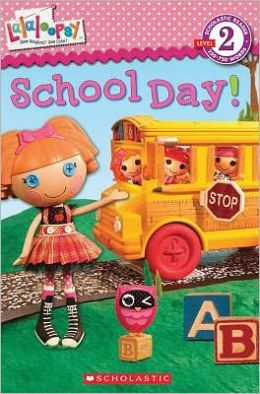 School Day!: Scholastic Reader Series: Level 2 (Lalaloopsy Series)