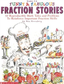 Funny & Fabulous Fraction Stories: 30 Reproducible Math Tales and Problems to Reinforce Important Fraction Skills (PagePerfect NOOK Book)