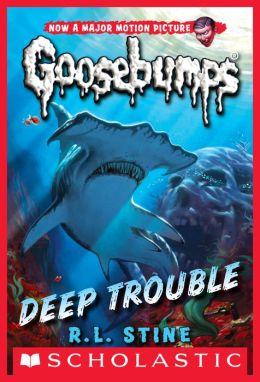 Deep Trouble (Classic Goosebumps Series #2)