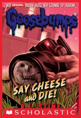 book report on goosebumps-say cheese and die Say cheese and die (classic goosebumps series #8) by r l stine  you can read this book on the nook color i have say cheese an die again on a real book i never read the the first one until i got this one the book was great anonymous: more than 1 year ago: this book is awesome.