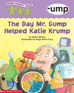Word Family Tales: The Day Mr. Gump... (-ump) (PagePerfect NOOK Book)