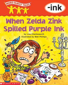 Word Family Tales: When Zelda Zink Spilled the Ink (-ink) (PagePerfect NOOK Book)