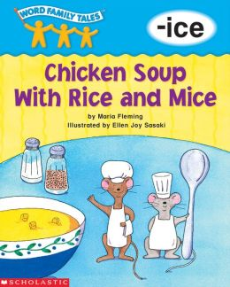 Word Family Tales: Chicken Soup with Rice and Mice (-ice) (PagePerfect NOOK Book)