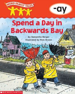 Word Family Tales: Spend a Day in Backwards Bay (-ay) (PagePerfect NOOK Book)