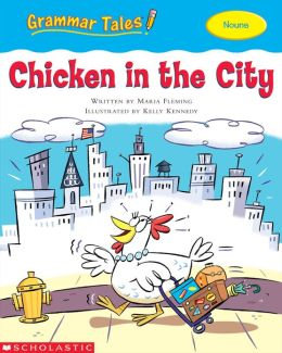 Grammar Tales: Chicken in the City (Nouns) (PagePerfect NOOK Book)