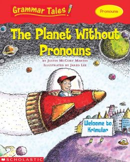 Grammar Tales: The Planet Without Pronouns (PagePerfect NOOK Book)