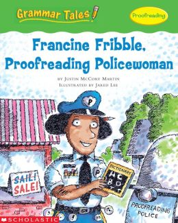 Grammar Tales: Francine Fribble, Proofreading Policewoman (PagePerfect NOOK Book)