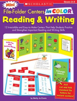 Mini File-Folder Centers in Color: Reading & Writing (2-3): 12 Irresistible and Easy-to-Make Centers That Help Students Practice and Strengthen Important Reading and Writing Skills (PagePerfect NOOK Book)