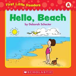 First Little Readers: Hello, Beach (Level A) (PagePerfect NOOK Book)