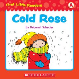 First Little Readers: Cold Rose (Level A) (PagePerfect NOOK Book)