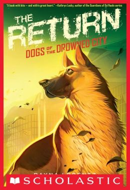 The Return (Dogs of the Drowned City Series #3)