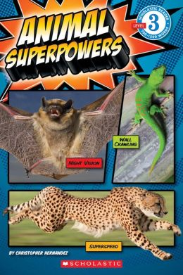 Animal Superpowers (Scholastic Reader Level 3)