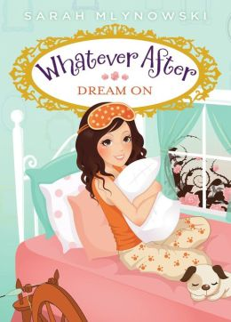 Dream On (Whatever After Series #4)