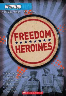 Freedom Heroines (Profiles Series #4)