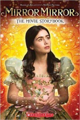 Mirror Mirror: The Movie Storybook