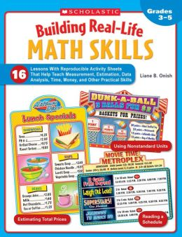 Building Real-Life Math Skills: 16 Lessons With Reproducible Activity Sheets That Teach Measurement, Estimation, Data Analysis, Time, Money, and Other Practical Math Skills (PagePerfect NOOK Book)