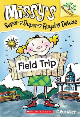 Field Trip (Missy's Super Duper Royal Deluxe Series #4)