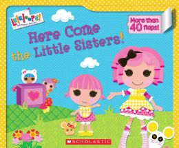 Here Come the Little Sisters! (Lalaloopsy Series)