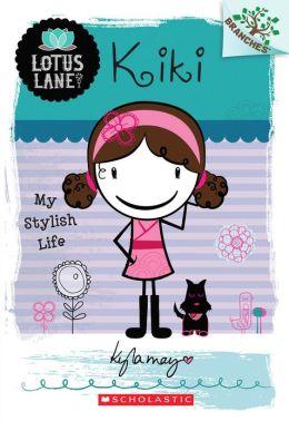 Kiki: My Stylish Life (Lotus Lane Series #1)